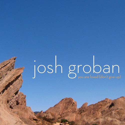 josh groban, you are loved